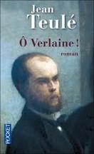 Jean Teulé - Ô Verlaine !