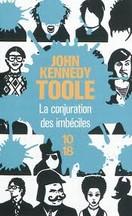 John Kennedy Toole - La conjuration des imbéciles