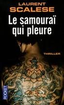 Laurent Scalese - Le samouraï qui pleure