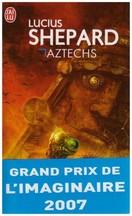 Lucius Shepard - Aztechs