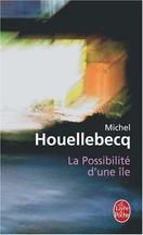 Michel Houellebecq - La possibilité d'une île