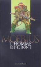 Moebius - L'homme est-il bon ?
