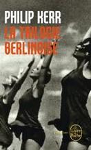 Philip Kerr - La Trilogie berlinoise