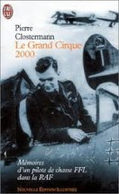 Pierre Clostermann - Le Grand Cirque 2000