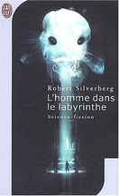 Robert Silverberg - L'Homme dans le labyrinthe