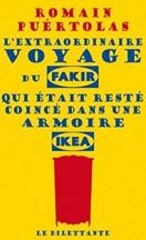 Romain Puértolas - L'extraordinaire voyage du fakir qui était resté coincé dans une armoire Ikea