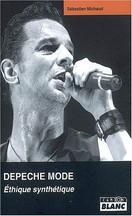 Sébastien Michaud - Depeche Mode : Éthique synthétique