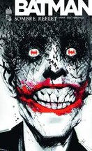 Snyder & Jock & Francavilla - Batman : Sombre reflet