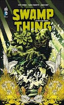 Snyder & Paquette - Swamp Thing, Tome 1 : De Sève et de Cendre