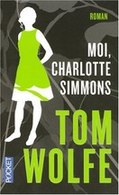 Tom Wolfe - Moi, Charlotte Simmons