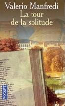 Valerio Manfredi - La tour de la solitude