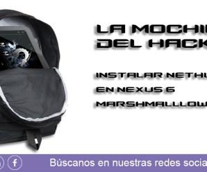 La mochila del hacker [V]: instalar Nethunter en Nexus 6 Marshmallow