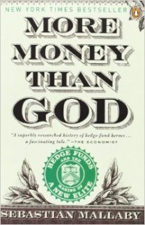 More Money Than God Hedge Funds and the Making of a New Elite