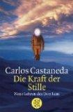 Carlos Castaneda – Die Kraft der Stille