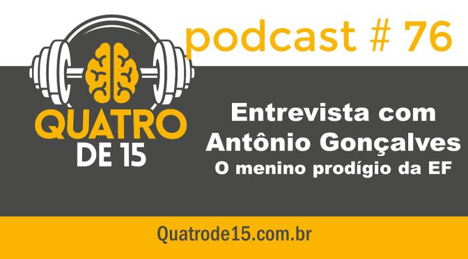 Podcast #76 – O menino prodígio da Educação Física: Entrevista com Antônio Gonçalves