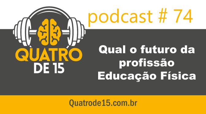 Podcast #74 – Qual o futuro da profissão Educação Física?