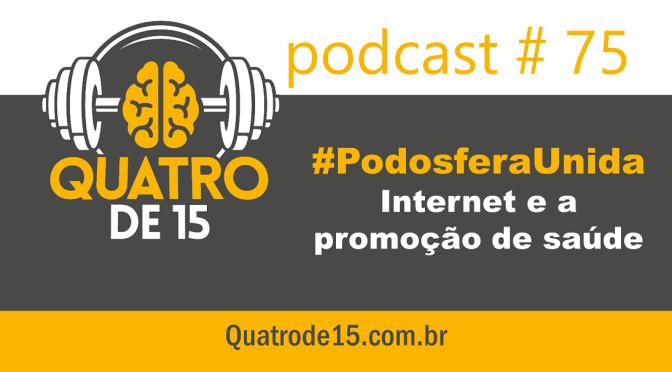 Podcast #75 – Internet e promoção de saúde #PodosferaUnida