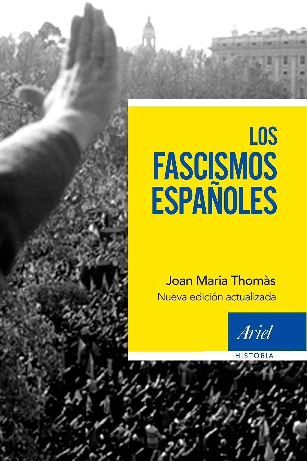 los-fascismos-espanoles-joan-maria-thomas