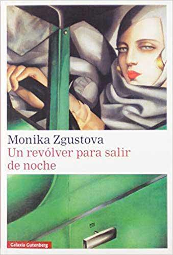 Monika-Zgustova-Un-revolver-para-salir-de-noche