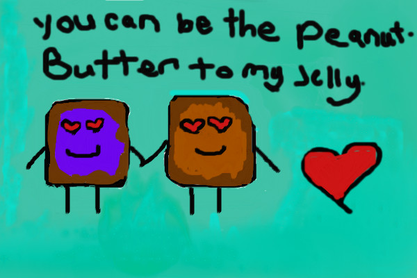 Jelly My Sayings Peanut Are Butter My You