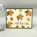 "Fall leaves ""Just Breathe"" card using Stampin"