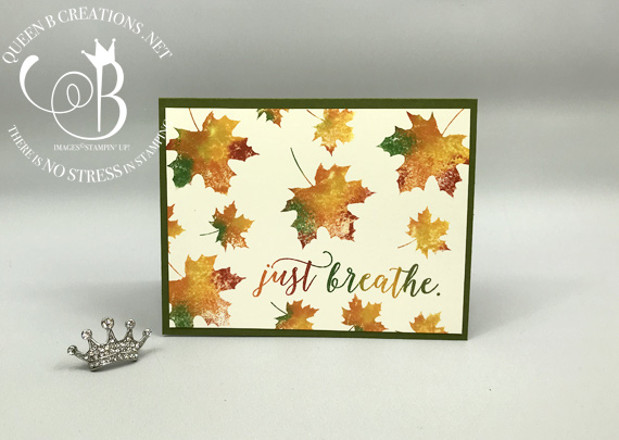 """Fall leaves """"Just Breathe"""" card using Stampin' Up! Colorful Seasons baby wipe technique by Lisa Ann Bernard of Queen B Creations"""