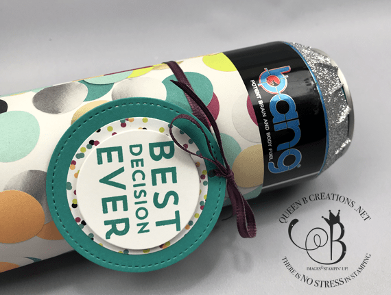 Stampin' Up! Best Decision Ever stamp set soda can cover #OnStage2019 gifts for downline by Lisa Ann Bernard of Queen B Creations