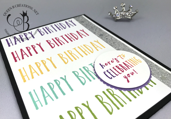 Stampin' Up! Perennial Birthday rainbow stamparatus hinge stamping Happy Birthday handmade card by Lisa Ann Bernard of Queen B Creations