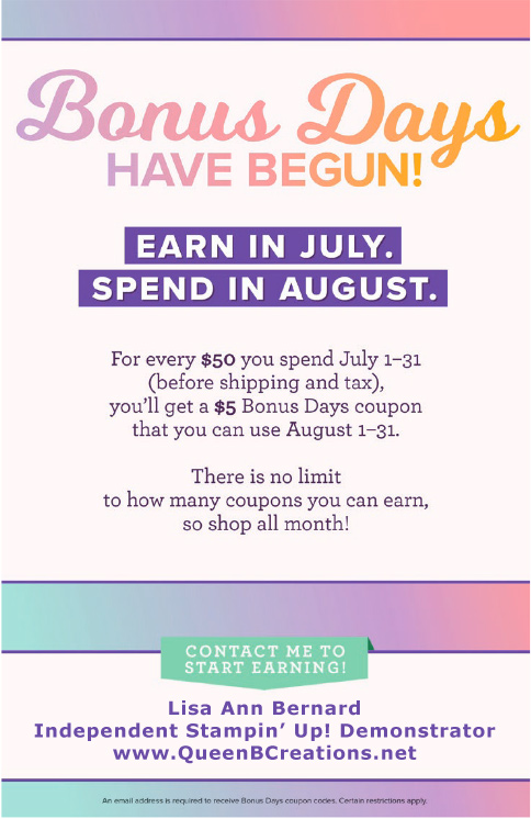 Stampin' Up! Bonus Days 2019 For each $50 spent in July 2019 and earn $5 to spend in August 2019