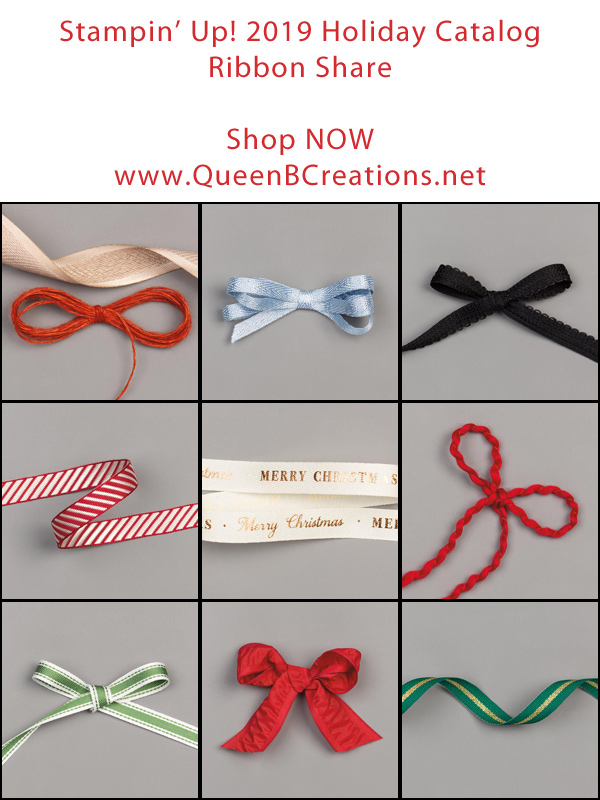 Stampin' Up! 2019 Holiday Catalog Ribbon Share from Queen B Creations
