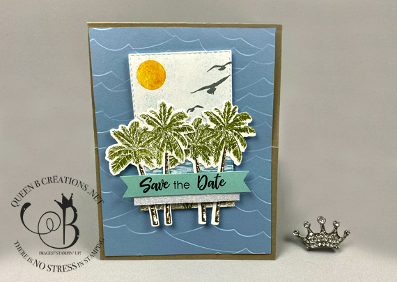 Stampin' Up! Timelss Tropical High Tide Save the Date easel card by Lisa Ann Bernard of Queen B Creations