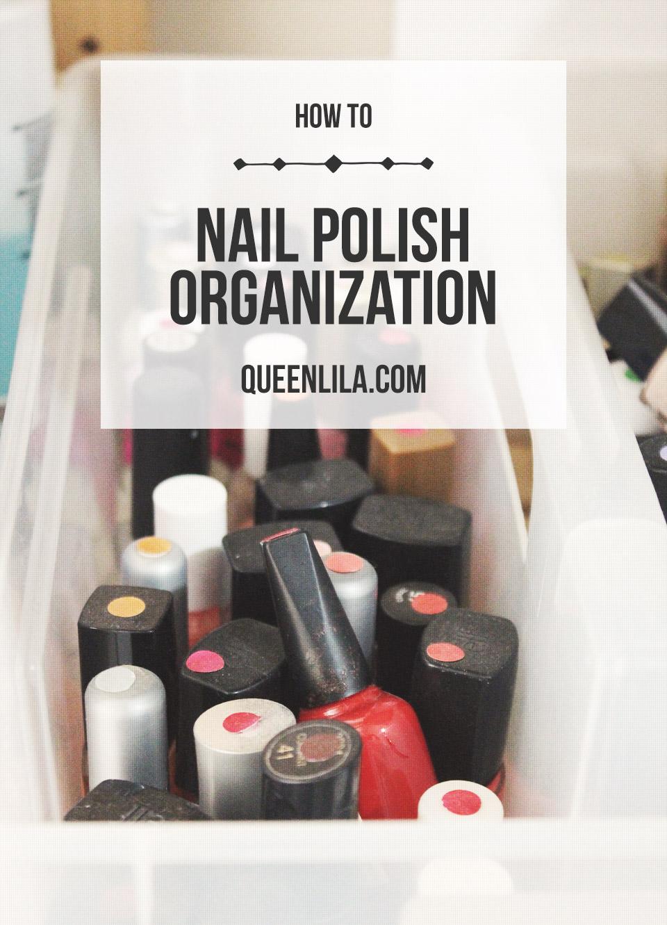 Quick Tip - Nail polish organizing | Queen Lila