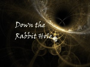 Down The Rabbit Hole2
