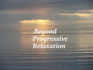 beyond progressive relaxation3