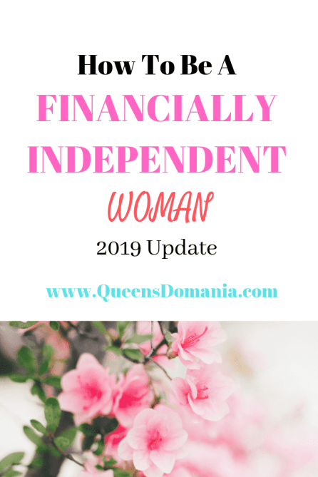 How To Be a financially independent woman (2019 Update) #financialindependence