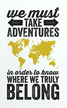 We must take adventures