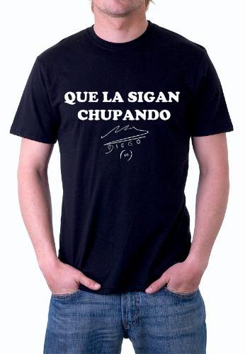 La remera de Que la sigan chupando, de Maradona