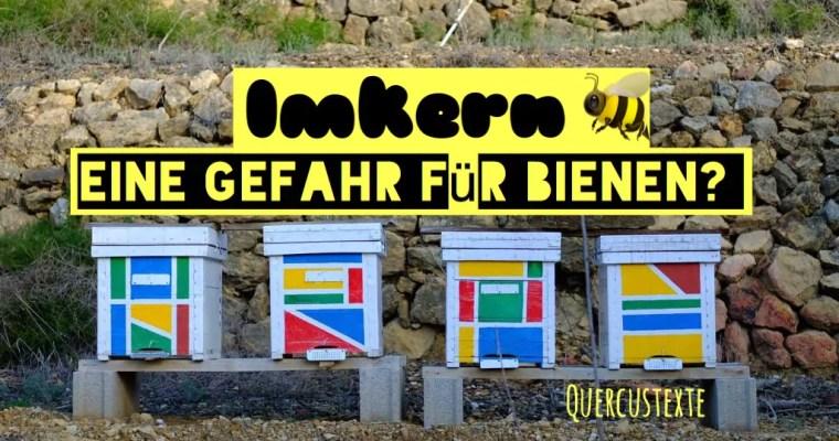 """Gastartikel """"Imkern – eine Gefahr für die Bienen?"""""""
