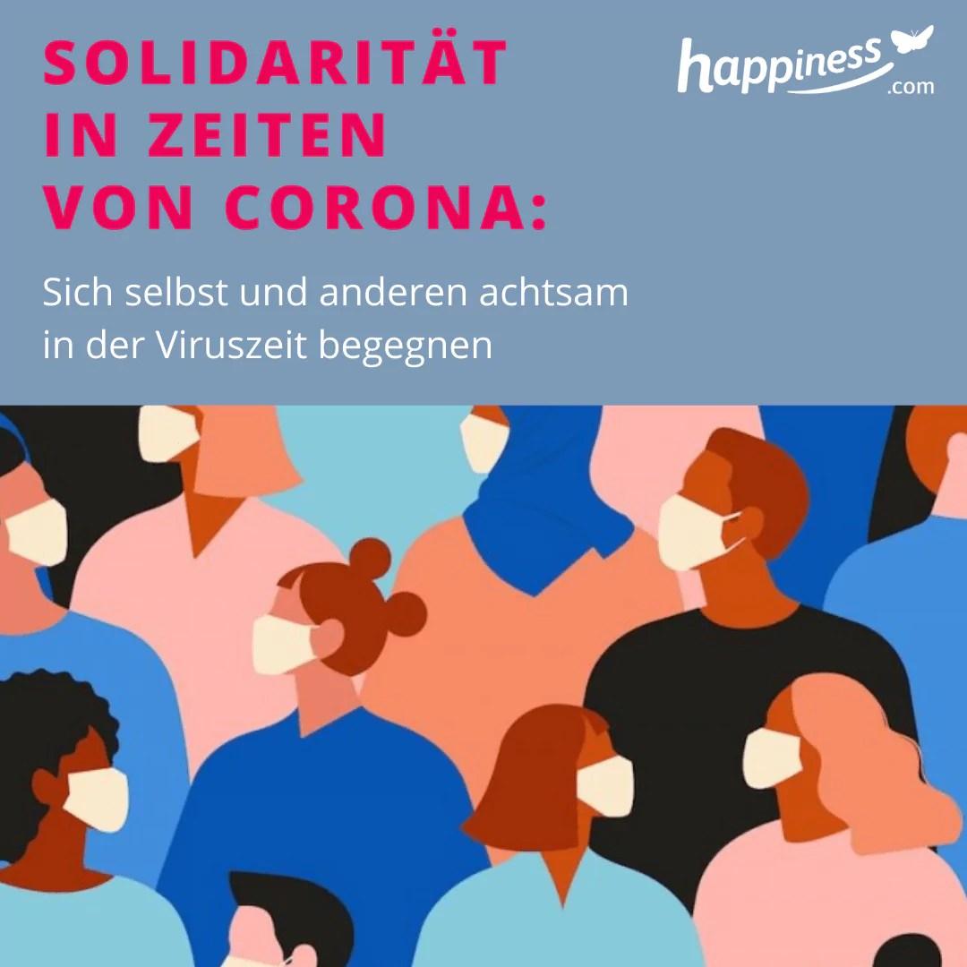Solidarität in Zeiten von Corona: Sich selbst und anderen achtsam in der Viruszeit begegnen