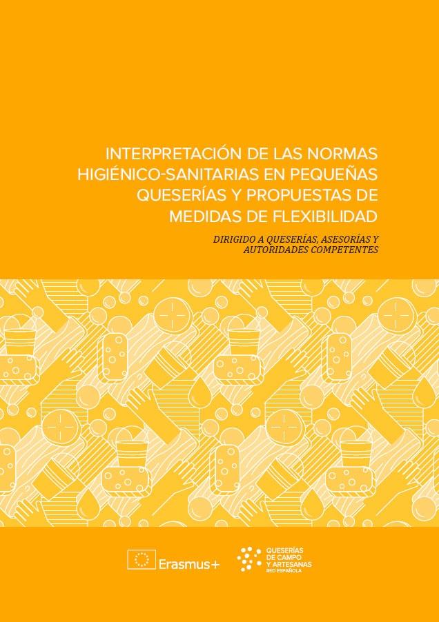 Manual de interpretación de las normas higiénico-sanitarias en pequeñas queserías y propuestas de medidas de flexibilidad