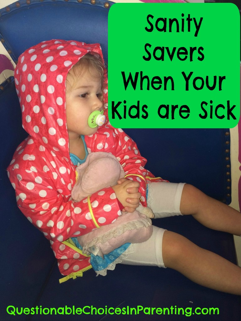 Sanity Savers For When Your Kids Are Sick!