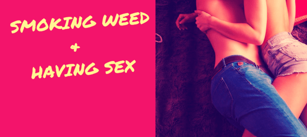 Smoking Weed and Having Sex