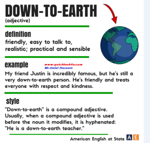 Compound adjective : down to earth