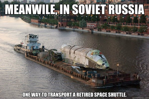 Meanwile, in Soviet Russia One way to transport a retired ...
