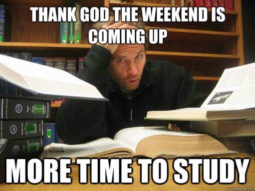 Image result for student weekends meme