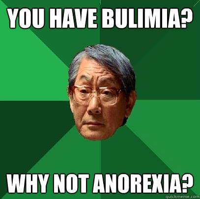 Why not anorexia?