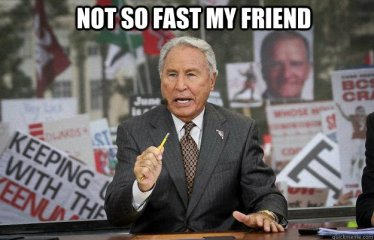 Image result for not so fast my friend meme