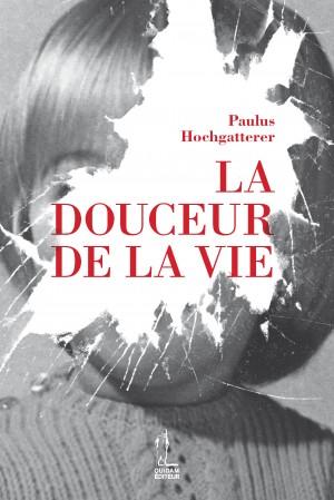 """Résultat de recherche d'images pour """"La Douceur de la vie Quidam Éditeur,2012)"""""""