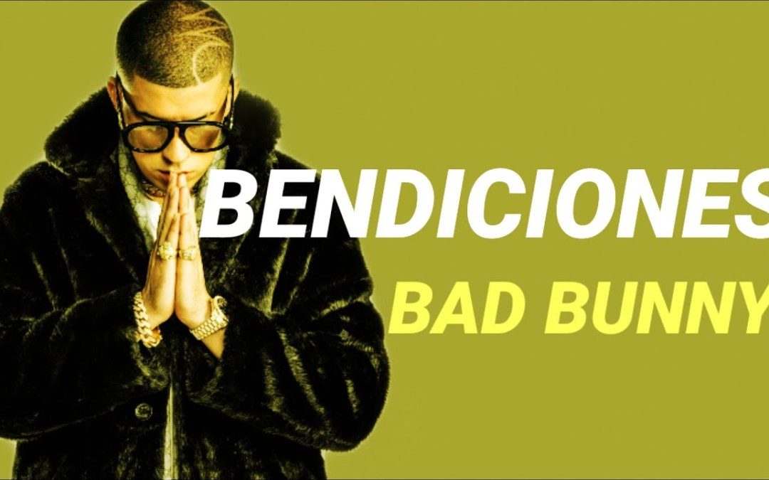 BENDICIONES – Bad Bunny