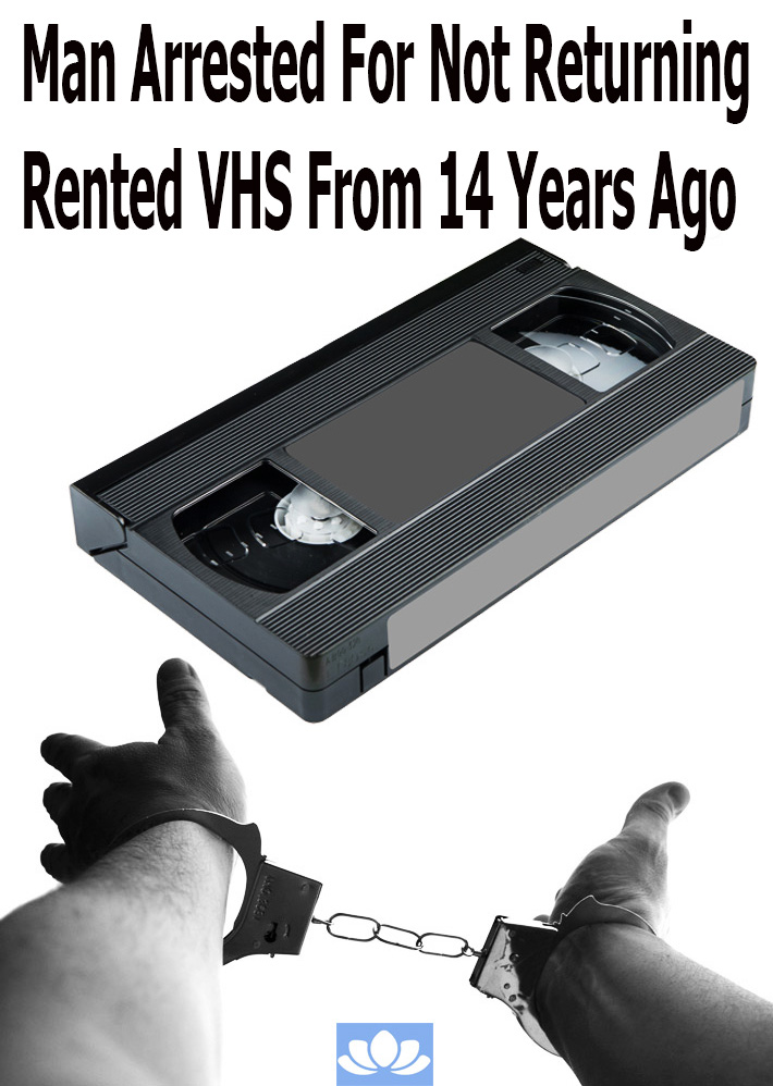 Man Arrested For Not Returning Rented VHS From 14 Years Ago